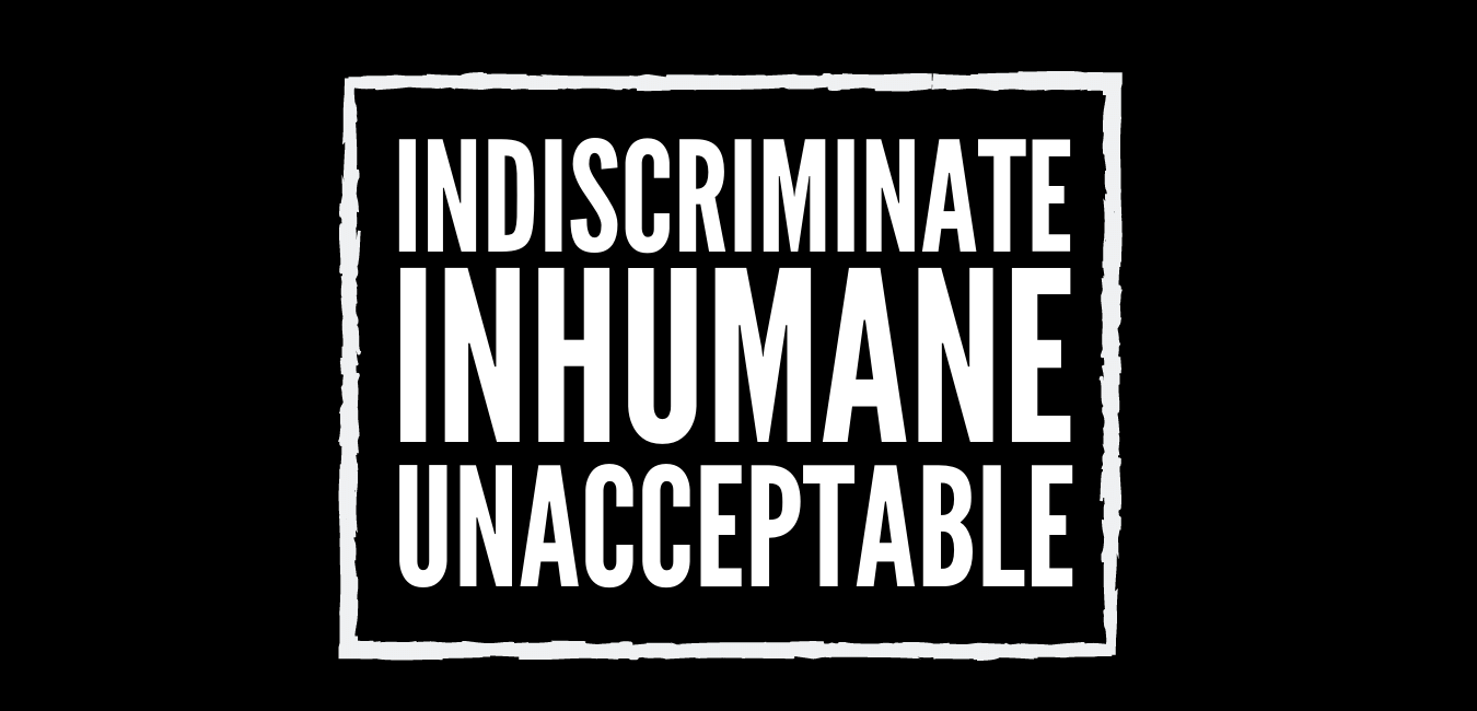 Indiscriminate inhumane unacceptable mobile